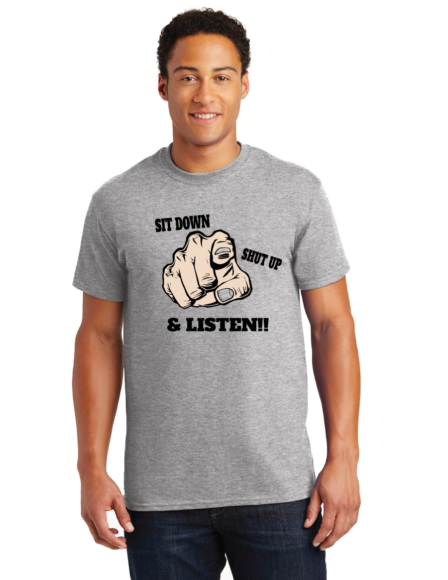 Sit Down Shut Up Listen Tee
