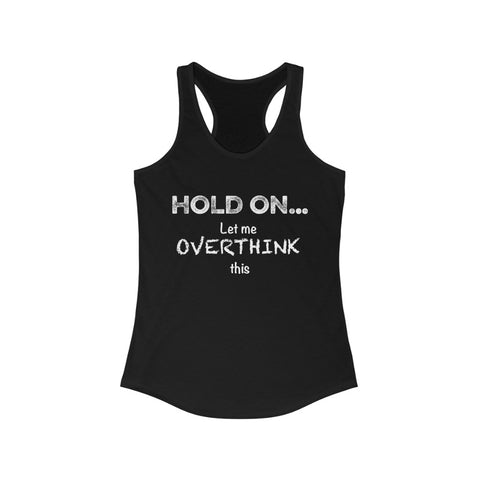 Hold On... Women's Racerback Tank