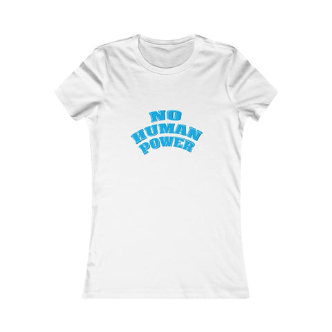 No Human Power Women's Tee