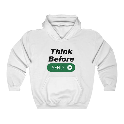 Think Before Send Unisex Heavy Blend™ Hooded Sweatshirt