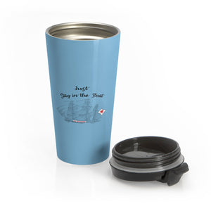 Just Stay In The Boat Stainless Steel Travel Mug