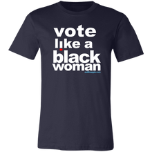 Load image into Gallery viewer, Vote Like A Black Woman - The Unisex Tee