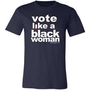 Vote Like A Black Woman - The Unisex Tee