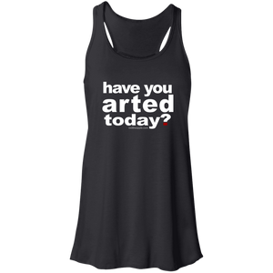 Have You Arted Today - The Flowy Racerback Tank