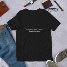 "Load image into Gallery viewer, ""Astrology isn't real"" -Sagittarius Short-Sleeve Unisex T-Shirt"