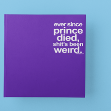 "Load image into Gallery viewer, image: purple book on light blue background. text on book cover reads ""ever since prince died, shit's been weird"""