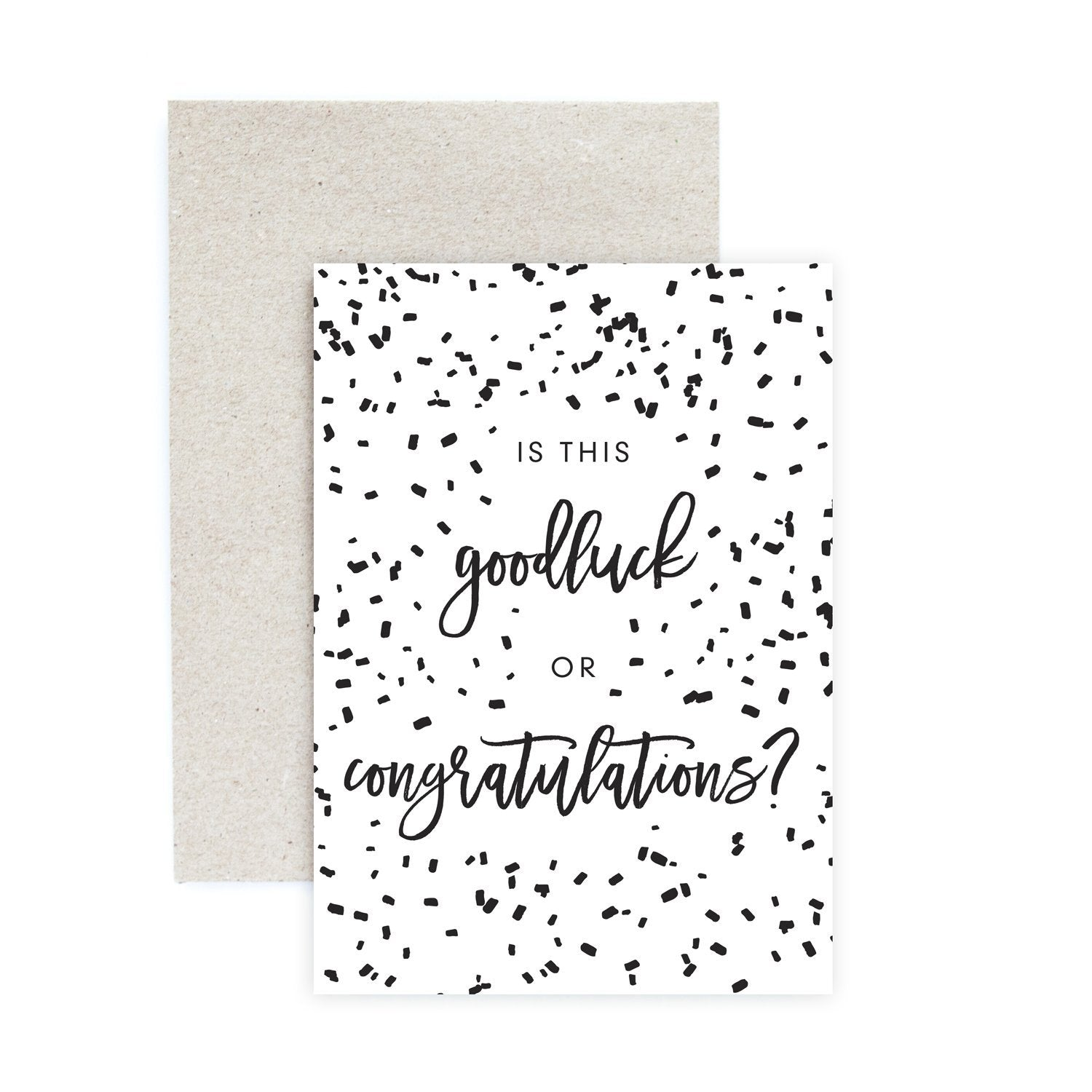 Good Luck or Congrats Greeting Card