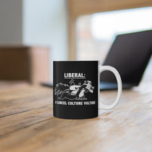 Load image into Gallery viewer, Definition of a Liberal - Mug