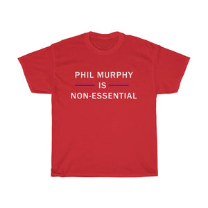 PHIL MURPHY - Non-Essential Governors T-Shirt - The Liberty Daily