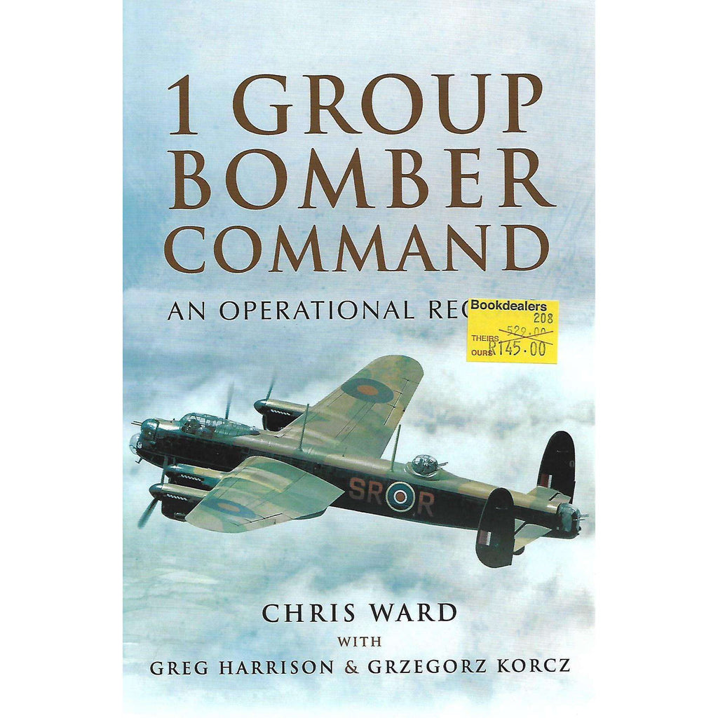 Bookdealers:1 Group Bomber Command: An Operational Record | Chris Ward