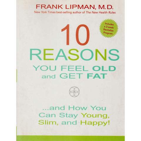 10 Reasons You Feel Old and Get Fat... | Frank Lipman