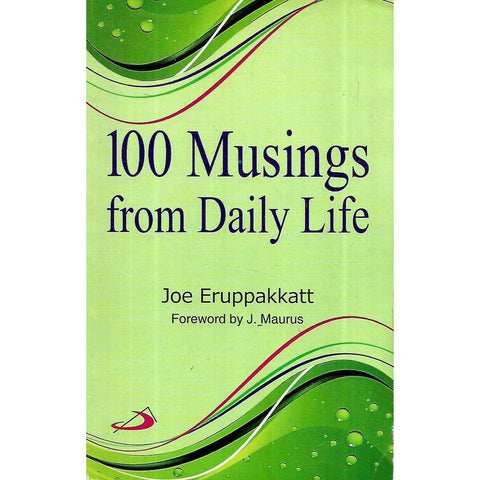 100 Musings from Daily Life | Joe Eruppakkatt