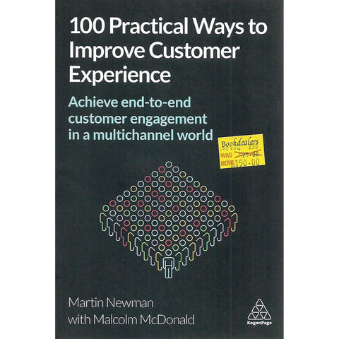 100 Practical Ways to Improve Customer Experience | Martin Newmam & Malcolm McDonald