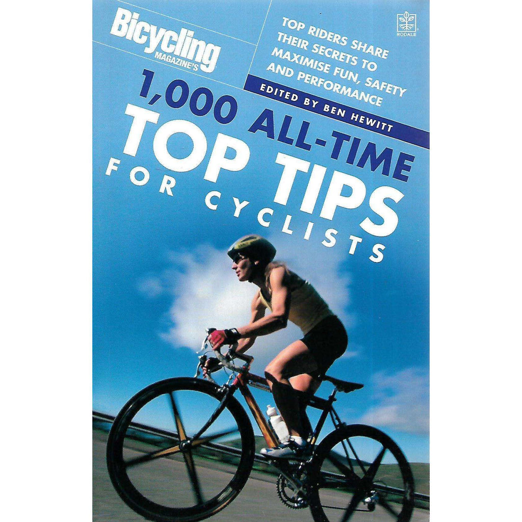 Bookdealers:1000 All-Time Top Tips for Cyclists | Ben Hewitt (Ed.)