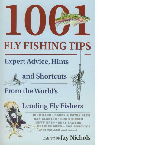 1001 Fly Fishing Tips | Jay Nichols