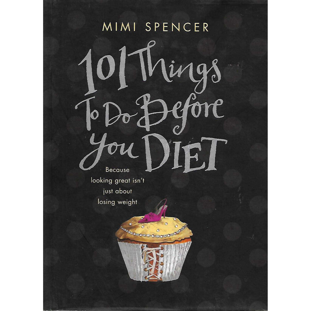 Bookdealers:101 Things to do Before You Diet | Mimi Spencer