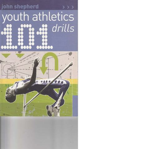 101 Youth Athletics Drills | John Shepherd