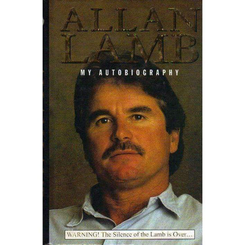 Allan Lamb: (Signed by the Author) My Autobiography | Allan Lamb