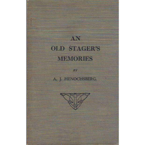 An Old Stager's Memories | A.J. Henochsberg