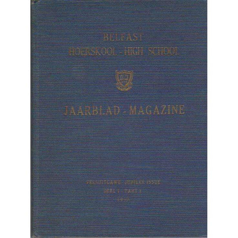 Belfast Hoerskool - High School: ( Afrikaans | English) Jaarblad - Magazine | With Deputy Principal's Inscription