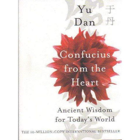 Confucius from the Heart: Ancient Wisdom for Today's World | Yu Dan