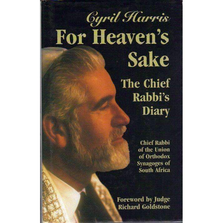 Bookdealers:For Heaven's Sake: (With Author's Inscription) The Chief Rabbi's Diary | Cyril Harris