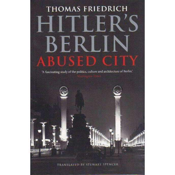 Bookdealers:Hitler's Berlin: Abused City | Thomas Friedrich