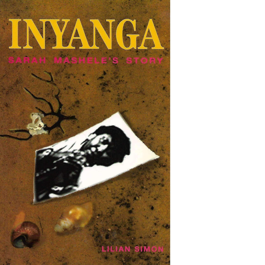 Bookdealers:Inyanga: (Inscribed by Both Lilian Simon and Sarah Mashele) Sarah Mashele's Story | Lilian Simon