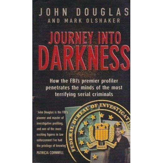 Bookdealers:Journey Into Darkness | John E. Douglas and Mark Olshaker