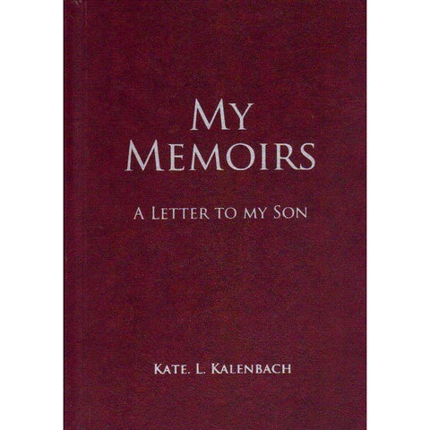My Memoirs: (With Author's Inscription) A letter to my Son | Kate. L. Kalenbach