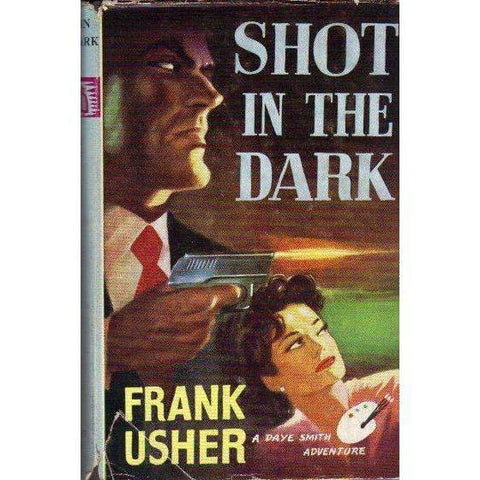 Shot in the Dark: (A Daye Smith Adventure) | Frank Usher