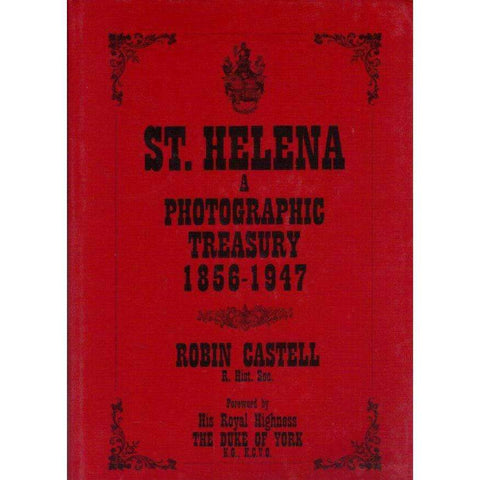St. Helena: A Photographic Treasury 1856 - 1947 | Robin Castell