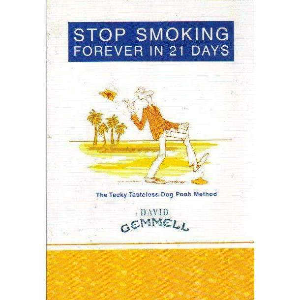Bookdealers:Stop Smoking Forever in Twenty-One Days: (With Author's Inscription) The Tacky Tasteless Dog Pooh Method | David Gemmell, Dov Fedler