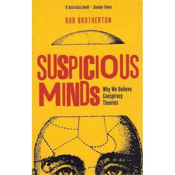 Bookdealers:Suspicious Minds: Why We Believe Conspiracy Theories | Rob Brotherton
