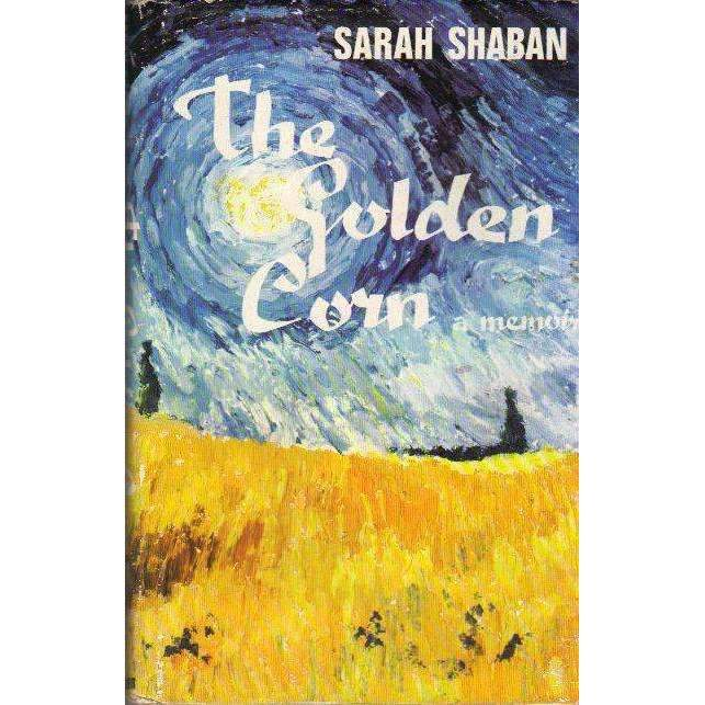 Bookdealers:The Golden Corn: (With Author's Inscription) A Memoir | Sarah Shaban