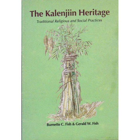 The Kalenjiin Heritage: Traditional Religious and Social Practices | Burnette C. Fish and Gerald W. Fish