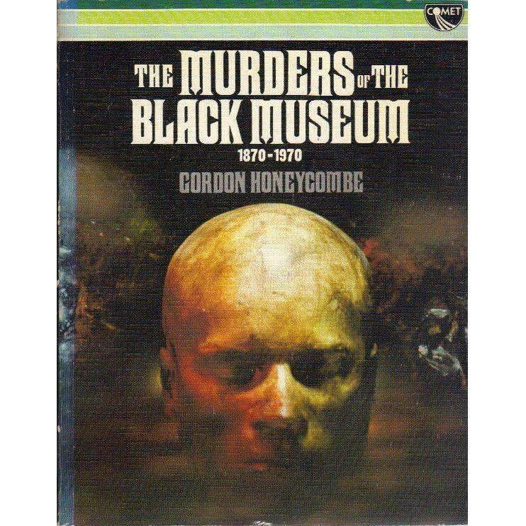 Bookdealers:The Murders of the Black Museum 1870 - 1970 | Gordon Honeycombe