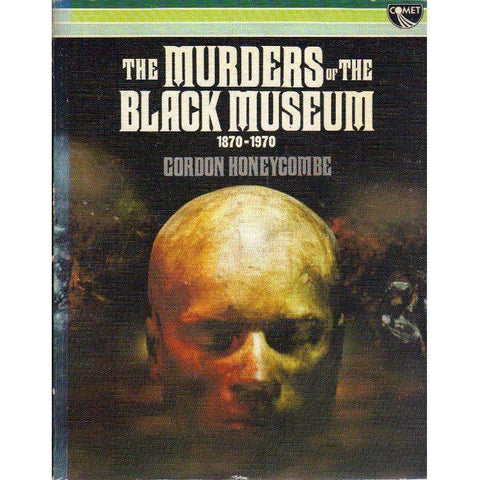 The Murders of the Black Museum 1870 - 1970 | Gordon Honeycombe