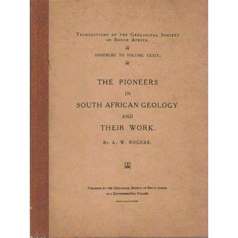 The Pioneers in South African Geology and Their Work | A.W. Rogers