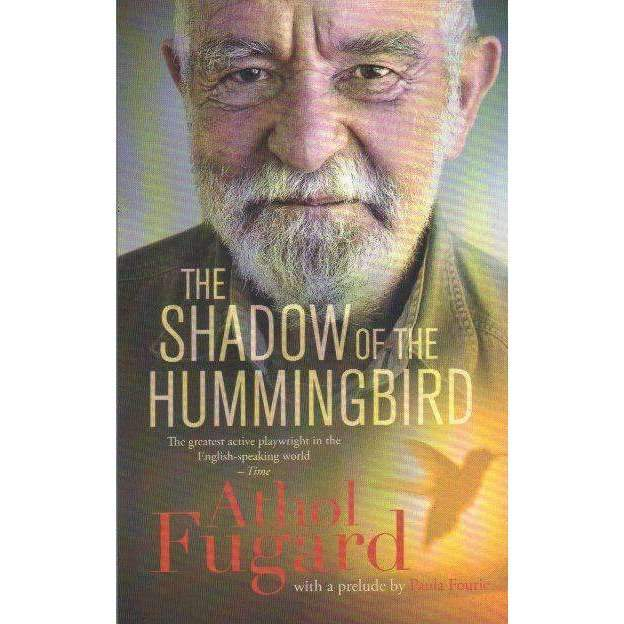 Bookdealers:The Shadow of the Hummingbird | Athol Fugard