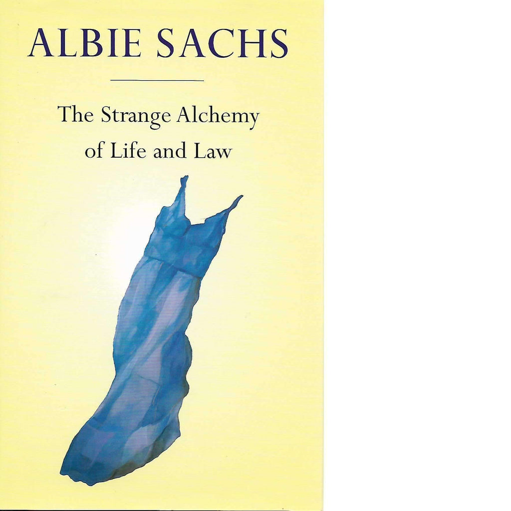 Bookdealers:The Strange Alchemy of Life and Law (Signed by the Author) | Albie Sachs