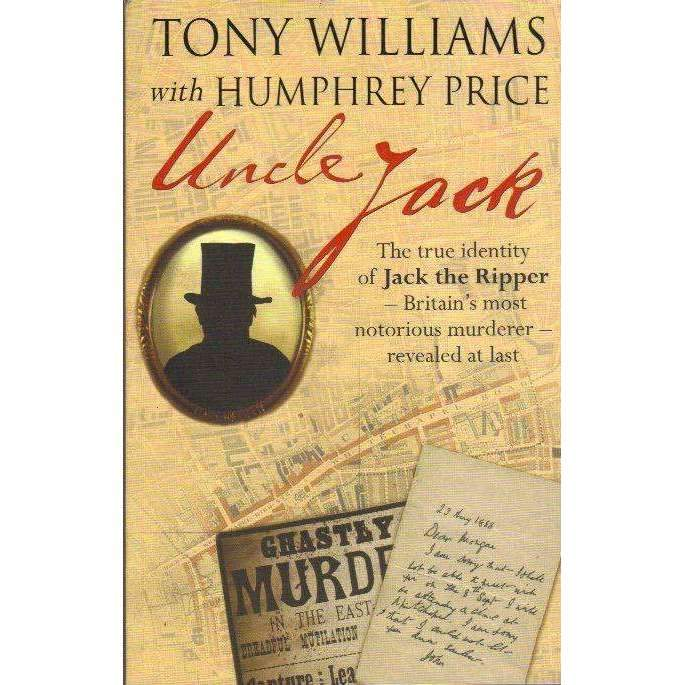 Bookdealers:Uncle Jack: The True Identity of Jack the Ripper | Humphrey Price