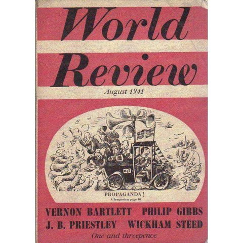 World Review (August 1941) Propaganda! | Vernon Bartlett, Philip Gibbs, J.B. Priestley, Wickham Steed