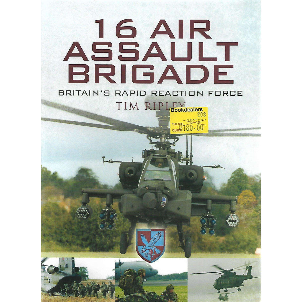 Bookdealers:16 Air Assault Brigade: Britain's Rapid Reaction Force | Tim Ripley