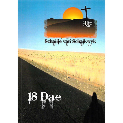 18 Dae (Possibly Signed by Author) | Schallie van Schalkwyk
