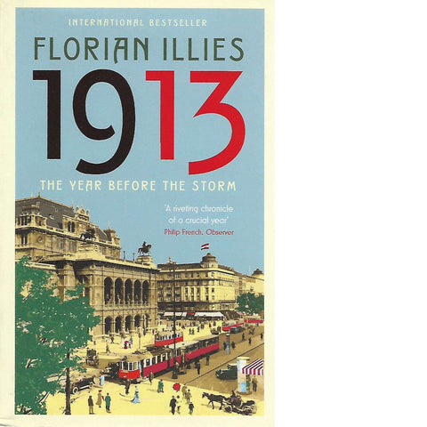 1913: The Year Before the Storm | Florian Illies