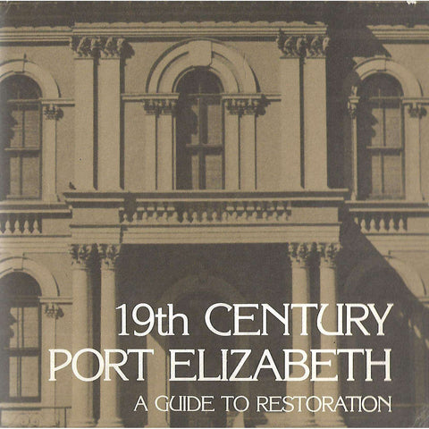 19th Century Port Elizabeth: A Guide to Restoration (Copy of Warren Siebrits) | Danie Theron