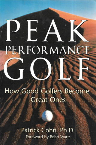 Peak Performance Golf: How Good Golfers Become Great Ones | Patrick Cohn