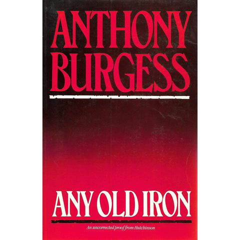 Any Old Iron (Limited Edition Uncorrected Proof) | Anthony Burgess