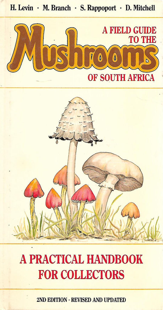 A Field Guide to the Mushrooms of South Africa | H. Levin, et al.